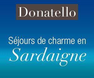 DONATELLO : Séjour de charme  en Sardaigne à partir de 640 euros TTC en pension complète
