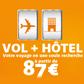 DESTINIA : Formule vol et hôtel à partir de 87 euros