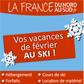 LA FRANCE DU NORD AU SUD : Jusqu'à 60% de réduction sur vos vacances de février au ski