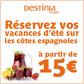 DESTINIA : Vacances d'été sur les côtes espagnoles à partir de 15 euros