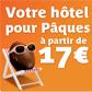 DESTINIA : Votre hôtel à partir de 17 euros pour Pâques