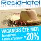 RESIDHOTEL : Jusqu'à 20% de réduction pour vos vacances d'été