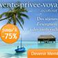 VENTE PRIVEE VOYAGES ECOTOUR : Vente privée jusqu'à 75% de réduction
