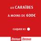 NOUVELLES FRONTIERES : Séjours à destination des Caraibes à moins de 600 euros