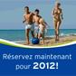 VACANSOLEIL : Réservez maintenant vos vacances au camping pour 2012