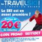 TRAVELSKI : 20 euros de réduction sur votre réservation au ski