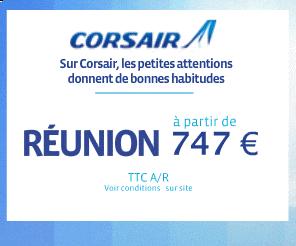Corsair : Vols pour La Réunion à partir de seulement 747€ TTC AR